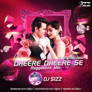 Dheere-Dheere-Se-DJ-SIZZ-Reggaeton-Mix
