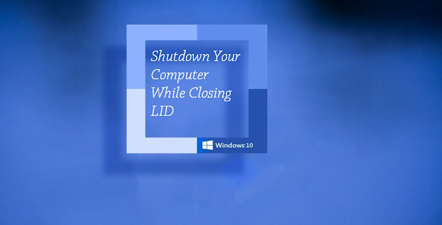 How to Make Your Computer Shutdown While Closing Lid