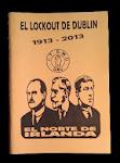 El Lockout de Dublín; 1913-2013
