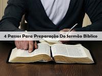 4 Passos Para Preparação Do Sermão Bíblico