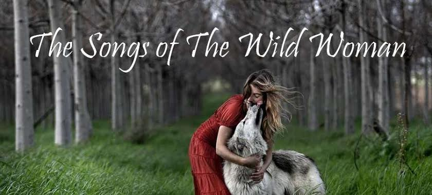 The Songs of The Wild Woman