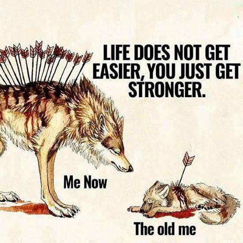 life -thanks for making me stronger
