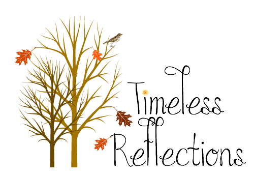 timeless reflections