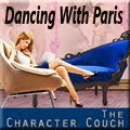 Dancing with Paris on The Character Couch!