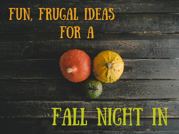 Fun, Frugal Ideas For a Fall Night In