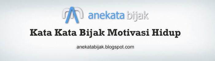 Kata Kata Bijak Motivasi Hidup