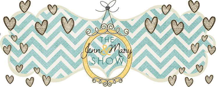 The Jenn & Mary Show