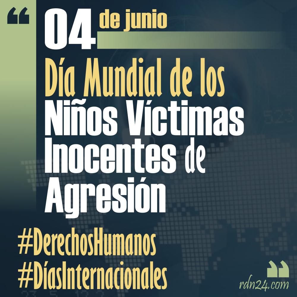 4 de junio – Día Internacional de los Niños Víctimas Inocentes de Agresión #DíasInternacionales