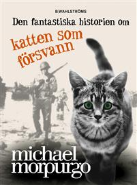 Den fantastiska historien om katten som försvann av Michael Morpurgo
