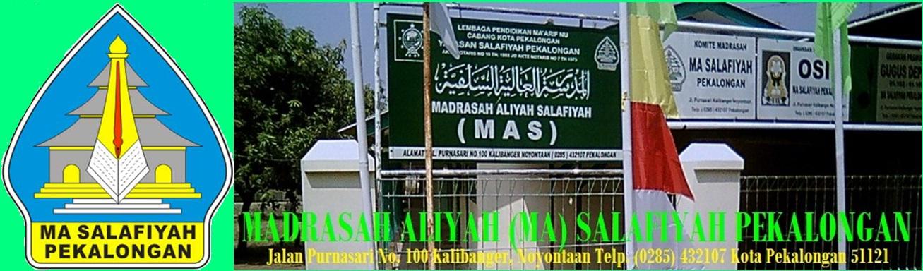 MA Salafiyah Kota Pekalongan - MA SALAFIYAH JAYA - MA UNGGULAN - MA FAVORIT - MAS JAYA - MAS KAUMAN