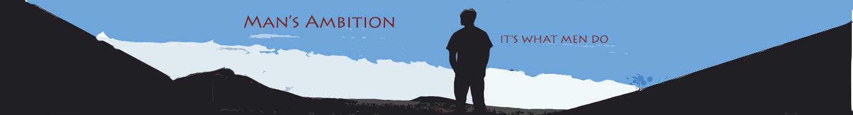 Man's Ambition