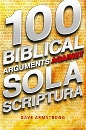 RECENT BOOK (5-10-12): <em>100 Biblical Arguments Against Sola Scriptura</em> (Catholic Answers)