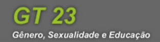 """Grupo de Trabalho (GT 23) """"Gênero, Sexualidade e Educação"""""""