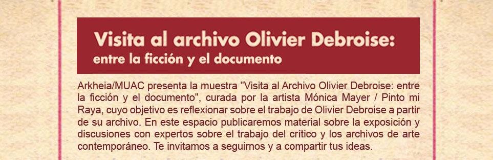 Visita al Archivo Olivier Debroise: entre la ficción y el documento