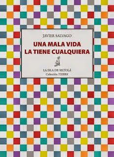 http://encuentrosconlasletras.blogspot.com.es/2014/12/una-mala-vida-la-tiene-cualquiera.html