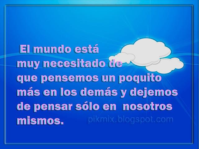 El mundo ~ Frase con imagen ~  Nubes