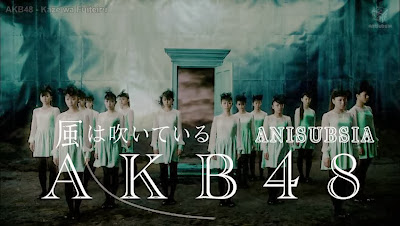 AKB48 - Kaze wa Fuiteru Subtitle Indonesia