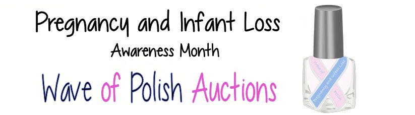 Pregnancy and Infant Loss Awareness Month - Wave of Polish