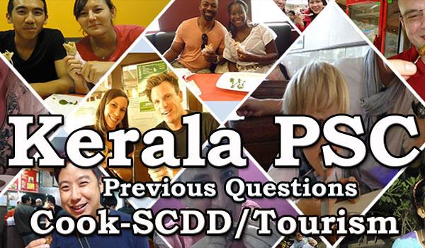 Kerala PSC Previous Questions Cook-SCDD/Tourism