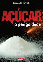 Açúcar - O perigo doce