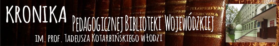 Kronika PBW w Łodzi