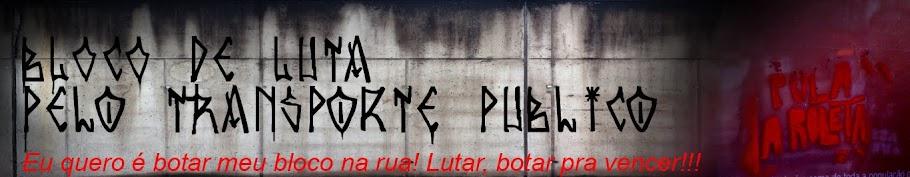 BLOCO DE LUTA PELO TRANSPORTE PUBLICO