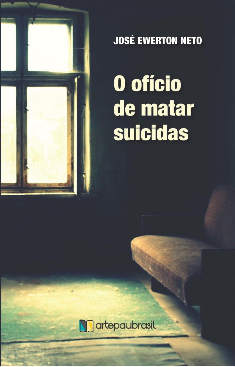 O OFÍCIO DE MATAR SUICIDAS