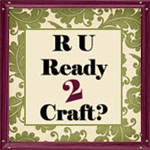 R U Ready 2 Craft blog