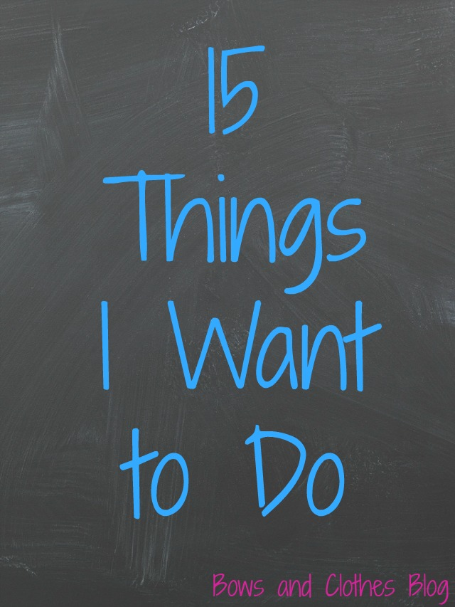15 things that I want to do bucket list