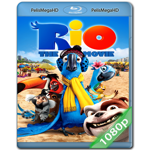 Rio (2011) 1080P HD MKV ESPAÑOL LATINO
