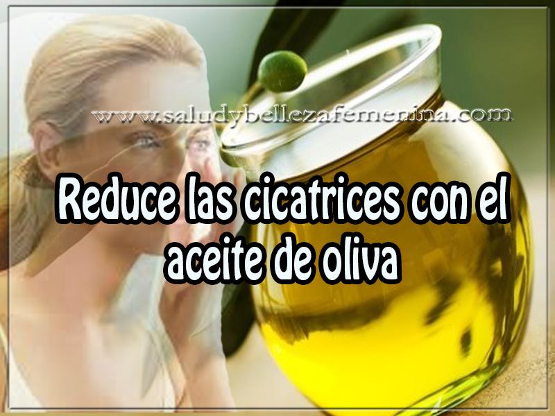 Cuidados de la piel , belleza , reduce las cicatrices con el aceite de oliva