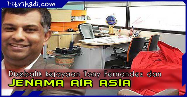 Kisah Disebalik Kejayaan Tony Fernandez Dan Jenama Air Asia