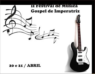 II FESTIVAL DE MÚSICA GOSPEL DE IMPERATRIZ - ABRIL / 2012