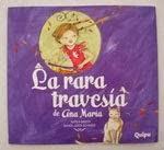 """La rara travesía de Ana María"". Adela Basch. Editorial Quipu. Buenos Aires. 2013"