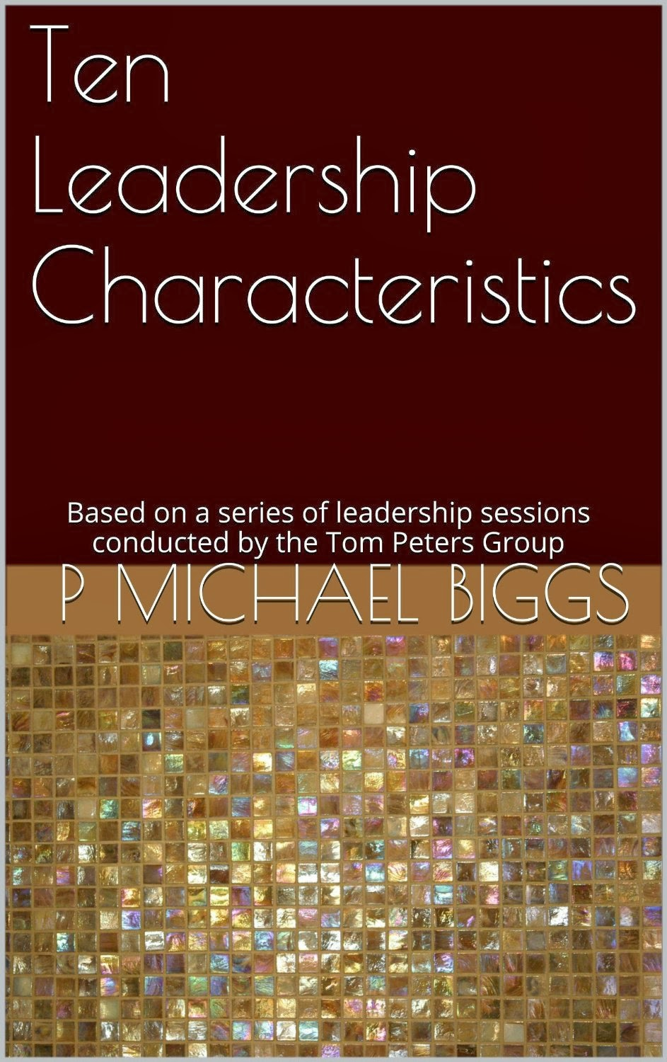 Ten Leadership Characteristics - Now Available on Amazon Kindle