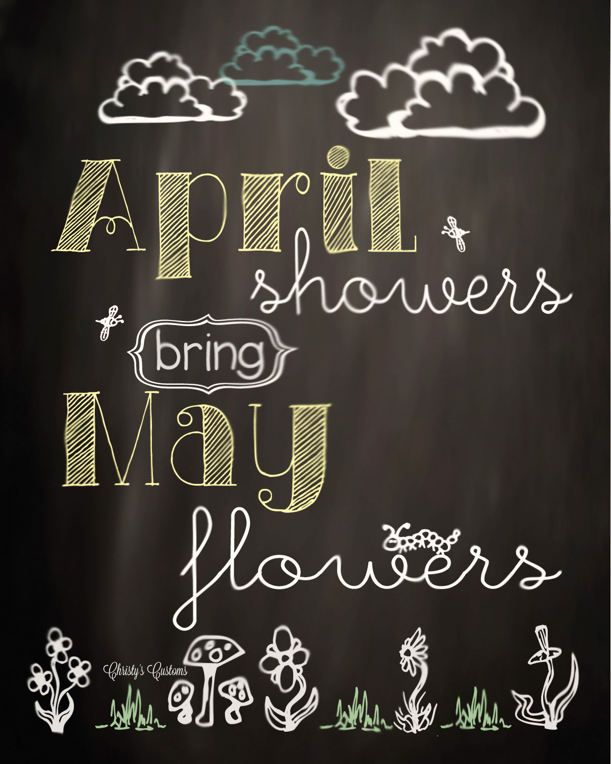 April Showers Bring May Flowers Spring Chalkboard: Christy's Customs And The Little House By The Olive Tree