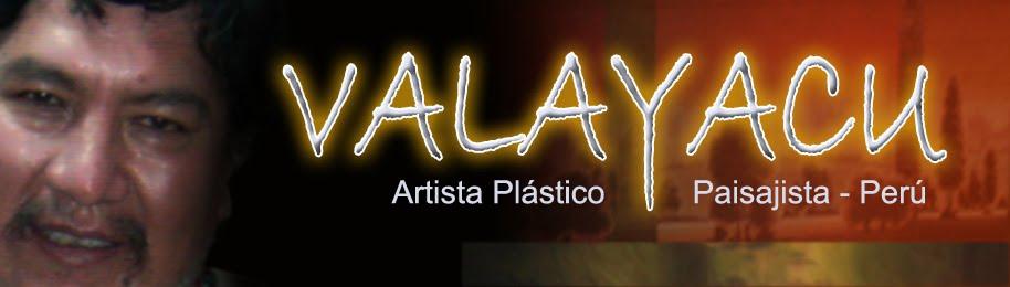 """"""" VALAYACU"""" Artista Plástico Paisajista"""