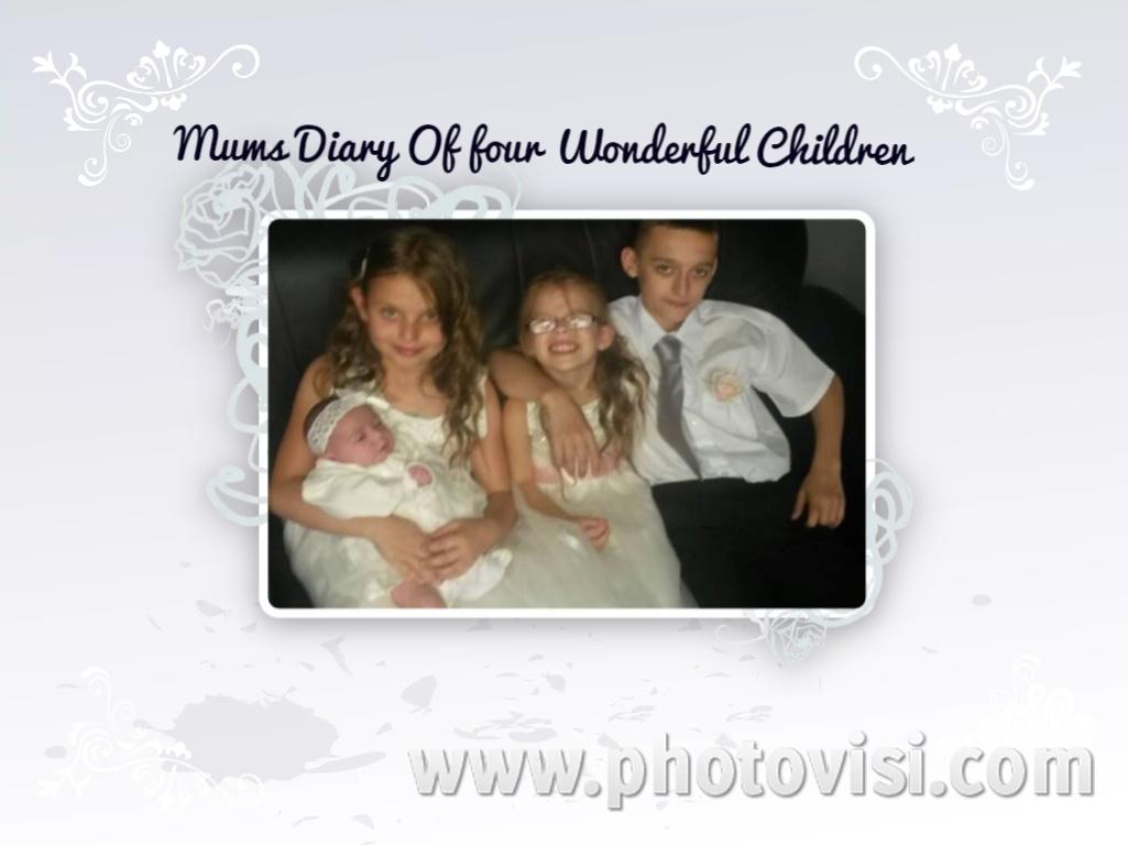 Mums diary of four wonderful children xxx