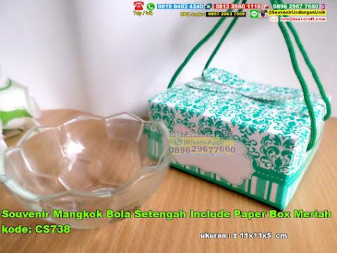 Souvenir Mangkok Bola Setengah Include Paper Box Meriah