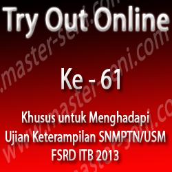 Try Out Online ke - 61 Khusus untuk Ujian Keterampilan SNMPTN/USM FSRD ITB 2013