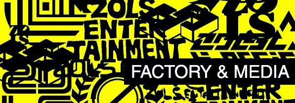 Factory & Media