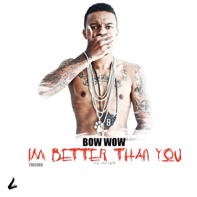 Bow_Wow-Im_Better_Than_You-(Bootleg)-2011