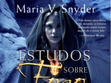 Lançamento: As Lendas de Yelena Zatana, Livro 3: Estudos Sobre Fogo de Maria V. Snyder, Harlequin Books