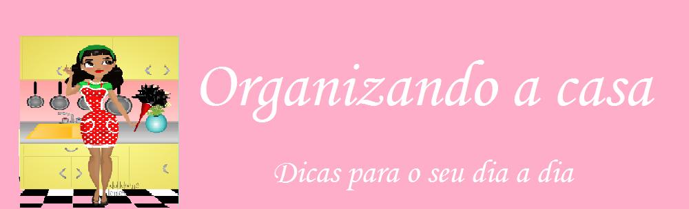Organizando a Casa