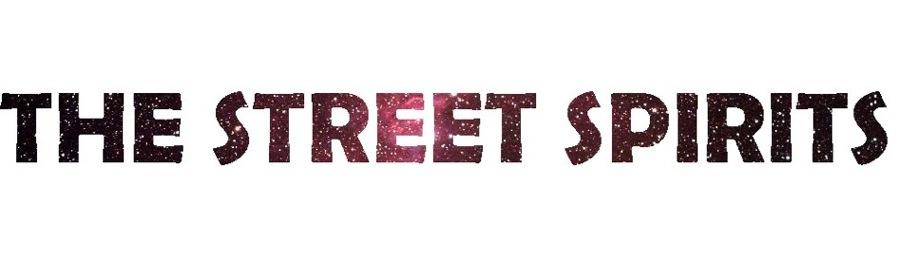 THE STREET SPIRITS