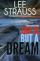 http://www.amazon.com/Life-But-Dream-Mystery-Suspense-ebook/dp/B00V0WCM9O/ref=sr_1_2?s=digital-text&ie=UTF8&qid=1449268753&sr=1-2&keywords=A+Nursery+Rhyme+Suspense+lee+strauss