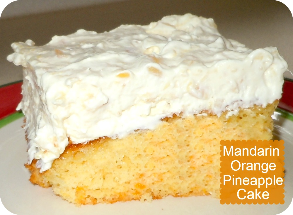 Cake (Mandarin Orange Cake With Pineapple Whipped Cream Frosting ...