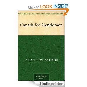 Image: Canada for Gentlemen, by James Seaton Cockburn