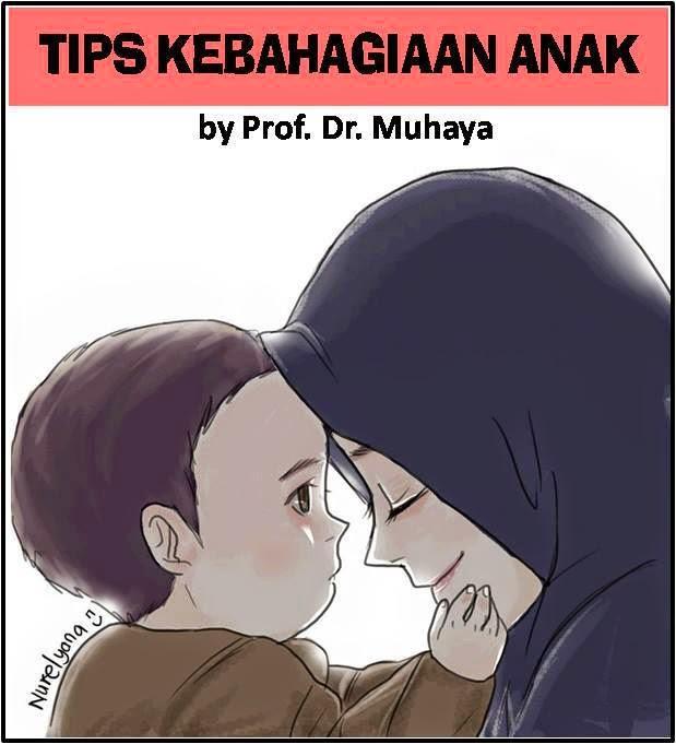 Tips Kebahagiaan Anak by Prof Dr. Muhaya