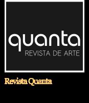 Quanta - Revista de Arte Contemporânea